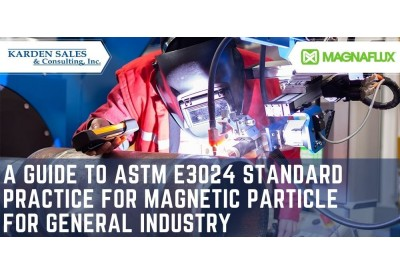 A Guide to ASTM E3024 Standard Practice for Magnetic Particle for General Industry